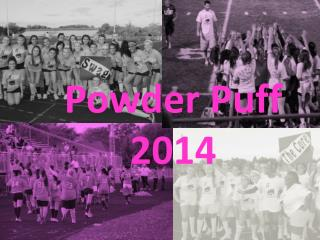 Powder Puff 2014