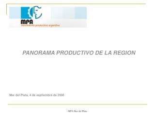 PANORAMA PRODUCTIVO DE LA REGION      Mar del Plata, 4 de septiembre de 2008