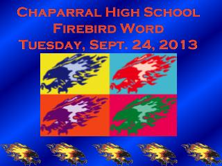 Chaparral High School Firebird Word Tuesday, Sept. 24, 2013