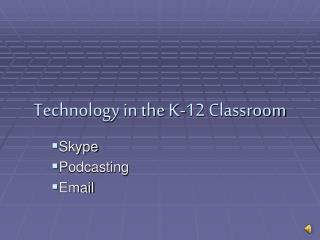 Technology in the K-12 Classroom