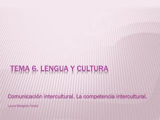 Tema 6. Lengua y cultura