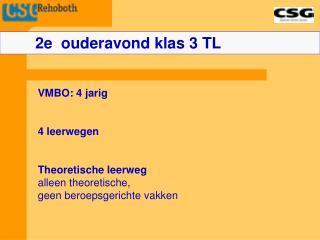 VMBO: 4 jarig 4 leerwegen Theoretische leerweg alleen theoretische,  geen beroepsgerichte vakken