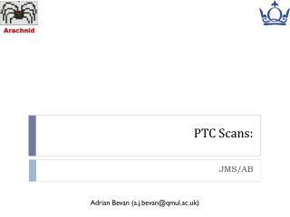 PTC Scans: