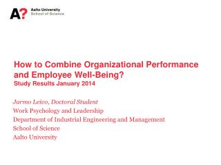 How to Combine Organizational Performance and Employee Well-Being? Study Results January  2014