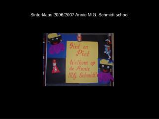 Sinterklaas 2006/2007 Annie M.G. Schmidt school