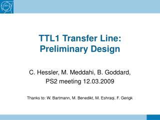 TTL1 Transfer Line: Preliminary Design