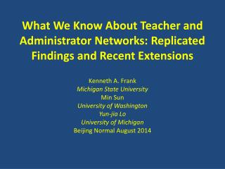 What We Know About Teacher and Administrator Networks: Replicated Findings and Recent Extensions