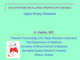 OSA SYNDROME AND ALLERGIC RESPIRATORY DISEASES Upper Airway Diseases A. Kaditis, MD