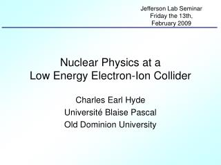 Nuclear Physics at a  Low Energy Electron-Ion Collider