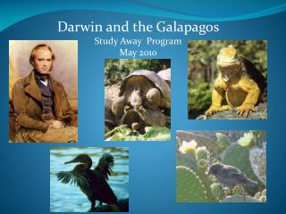 Darwin and the Galapagos Study Away  Program May 2010