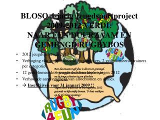 BLOSO 4-jarig Jeugdsportproject 2009-2012 VERDI:  NAAR EEN DUURZAAM EN GEMENGD RUGBYBOS