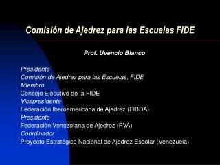 Comisi�n de Ajedrez para las Escuelas FIDE
