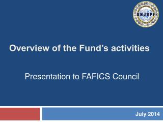Overview of the Fund's activities