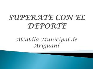 SUPERATE CON EL DEPORTE