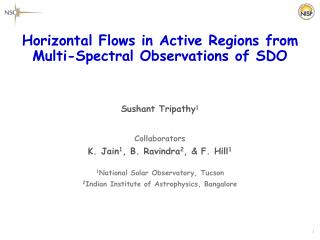 Horizontal Flows in Active Regions from Multi-Spectral Observations of SDO Sushant Tripathy 1