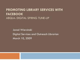 Promoting Library Services with  Facebook ABQLA: Digital Spring Tune-up