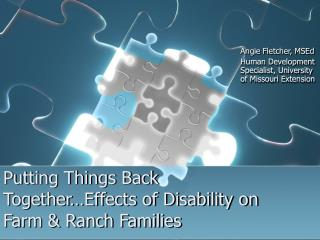 Putting Things Back Together…Effects of Disability on Farm & Ranch Families
