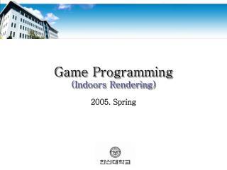 Game Programming (Indoors Rendering)
