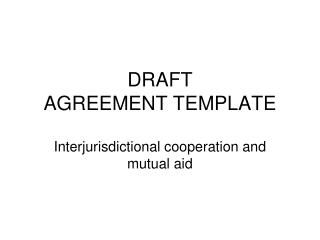 DRAFT AGREEMENT TEMPLATE