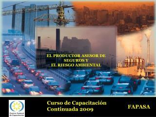 EL PRODUCTOR ASESOR DE SEGUROS Y  EL RIESGO AMBIENTAL