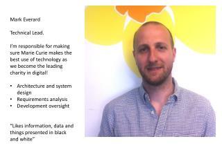 Mark Everard Technical Lead.