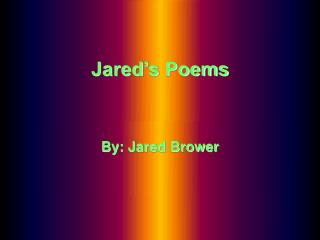 Jared's Poems
