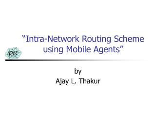 """Intra-Network Routing Scheme using Mobile Agents"""