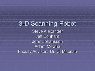 3-D Scanning Robot