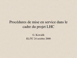 Procédures de mise en service dans le cadre du projet LHC