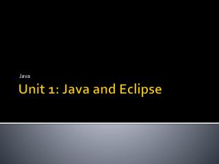 Unit 1: Java and Eclipse