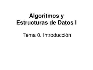 Algoritmos y  Estructuras de Datos I