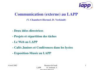 Communication (externe) au LAPP (V. Chambert-Hermel, D. Verkindt) - Deux idées directrices