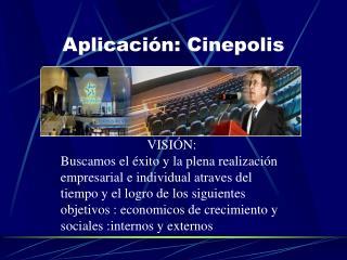 Aplicación: Cinepolis