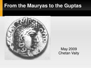 From the Mauryas to the Guptas