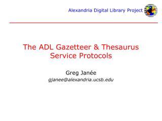 The ADL Gazetteer & Thesaurus Service Protocols