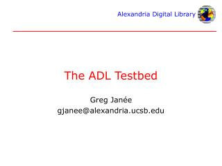 The ADL Testbed