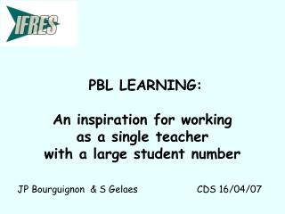 PBL LEARNING: An inspiration for working  as a single teacher  with a large student number