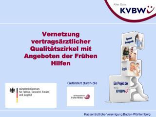 Vernetzung vertragsärztlicher  Qualitätszirkel mit Angeboten der Frühen Hilfen