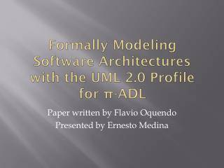 Formally Modeling Software Architectures with the UML 2.0 Profile for  ? -ADL