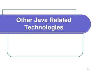 Other Java Related Technologies