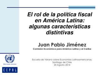El rol de la política fiscal en América Latina: algunas características distintivas