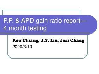 P.P. & APD gain ratio report—4 month testing