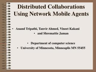 Distributed Collaborations Using Network Mobile Agents