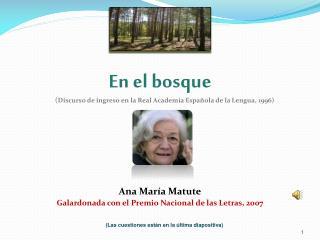 En el bosque  ( Discurso de ingreso en la Real Academia Española de la Lengua, 1996)