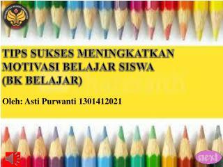 TIPS SUKSES MENINGKATKAN MOTIVASI BELAJAR SISWA  (BK BELAJAR)