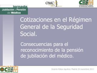 Cotizaciones  en el  Régimen  General de la  Seguridad  Social.