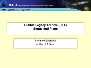 Hubble Legacy Archive (HLA) Status and Plans