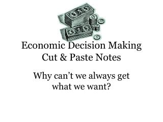 Economic Decision Making Cut & Paste Notes