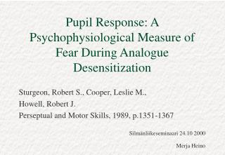Pupil Response: A Psychophysiological Measure of Fear During Analogue Desensitization