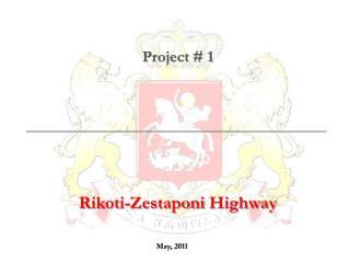 Project # 1 Rikoti-Zestaponi  Highway